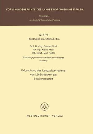 Erforschung Des Langzeitverhaltens Von LD-Schlacken ALS Strassenbaustoff af Geunter Blunk, Gunter Blunk