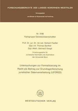 Untersuchungen Zur Formalisierung Im Recht ALS Beitrag Zur Grundlagenforschung Juristischer Datenverarbeitung (Ufored) af Herbert Fiedler