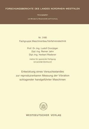 Entwicklung Eines Versuchsstandes Zur Reproduzierbaren Messung Der Vibration Schlagender Handgefuhrter Maschinen af Ludolf Cronjager