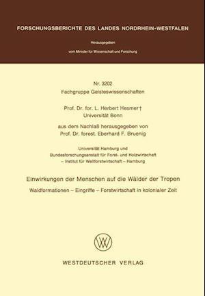 Einwirkungen Der Menschen Auf Die Walder Der Tropen af Herbert Hesmer