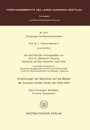 Einwirkungen Der Menschen Auf Die Walder Der Borealen Kuhlen Zonen Der Alten Welt af Herbert Hesmer
