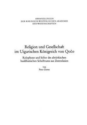 Religion Und Gesellschaft Im Uigurischen Konigreich Von Qo O af Peter Zieme
