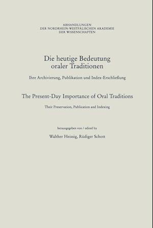 Die Heutige Bedeutung Oraler Traditionen / The Present-Day Importance of Oral Traditions af Rudiger Schott, Walther Heissig