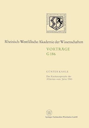 Das Kaukasusprojekt Der Alliierten Vom Jahre 1940 af Gunter Kahle, Geunter Kahle