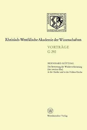 Die Bewertung Der Wiederverheiratung (Der Zweiten Ehe) in Der Antike Und in Der Fruhen Kirche af Bernhard Keotting, Bernhard Kotting