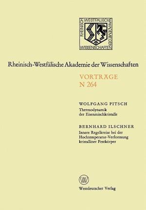 Thermodynamik Der Eisenmischkristalle. Innere Regelkreise Bei Der Hochtemperatur-Verformung Kristalliner Festkorper af Wolfgang Pitsch