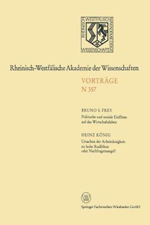 Politische Und Soziale Einflusse Auf Das Wirtschaftsleben. Ursachen Der Arbeitslosigkeit af Bruno S. Frey