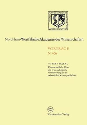 Wissenschaftliche Eliten Und Wissenschaftliche Verantwortung in Der Industriellen Massengesellschaft af Hubert Markl