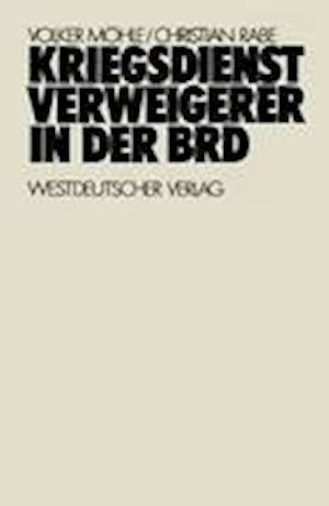 Kriegsdienstverweigerer in der BRD af Volker Mohle