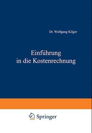 Einfuhrung in Die Kostenrechnung af Wolfgang Kilger, Kilger Wolfgang