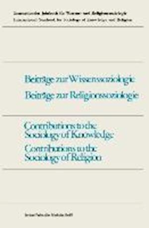 Contributions to the Sociology of Knowledge / Contributions to the Sociology of Religion af Fritz Schutze, Fritz Schutze