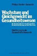 Wachstum Und Gleichgewicht Im Gesundheitswesen af Philipp Herder-Dorneich, Philipp Herder-Dorneich