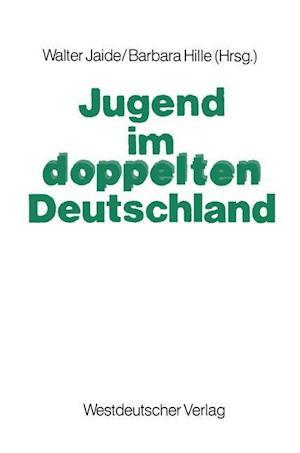 Jugend Im Doppelten Deutschland af Walter Jaide