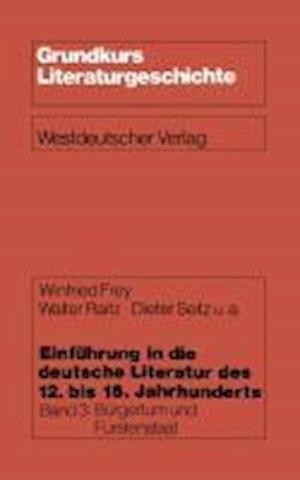 Einfuhrung in Die Deutsche Literatur Des 12. Bis 16. Jahrhunderts af Walter Raitz, Winfried Frey, Dieter Seitz