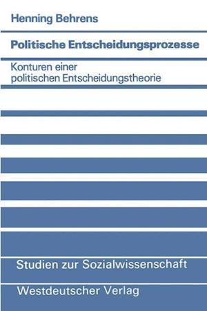 Politische Entscheidungsprozesse af Henning Behrens
