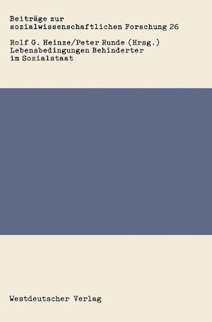 Lebensbedingungen Behinderter im Sozialstaat af Rolf G. Heinze