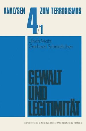 Gewalt Und Legitimitat af Hans-Martin Uehlinger, Gerhard Schmidtchen, Ulrich Matz