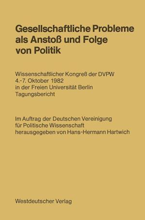 Gesellschaftliche Probleme Als Anstoss Und Folge Von Politik af Hans-Hermann Hartwich