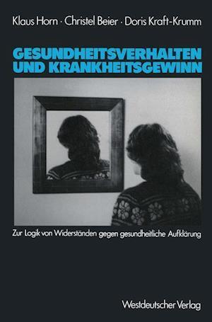 Gesundheitsverhalten und Krankheitsgewinn af Klaus Horn