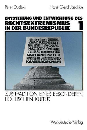 Entstehung Und Entwicklung Des Rechtsextremismus in Der Bundesrepublik af Peter Dudek, Hans-Gerd Jaschke