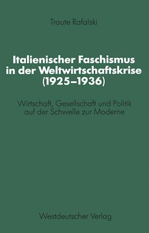 Italienischer Faschismus in Der Weltwirtschaftskrise (1925 1936) af Traute Rafalski