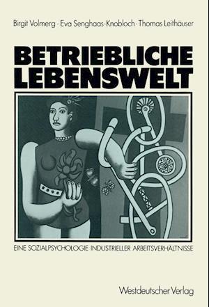 Betriebliche Lebenswelt af Birgit Volmerg