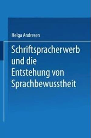 Schriftspracherwerb Und Die Entstehung Von Sprachbewusstheit af Helga Andresen, Helga Andresen