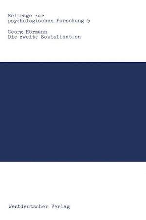 Die Zweite Sozialisation af Georg Hormann