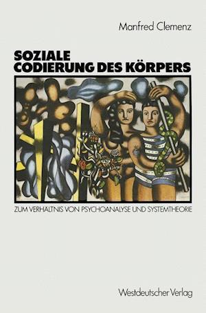 Soziale Codierung Des Korpers af Manfred Clemenz