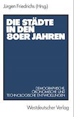 Die Stadte in Den 80er Jahren af Jurgen Friedrichs