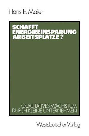 Schafft Energieeinsparung Arbeitsplatze? af Hans E. Maier