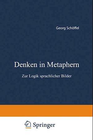 Denken in Metaphern af Georg Scheoffel, Schoffel Georg