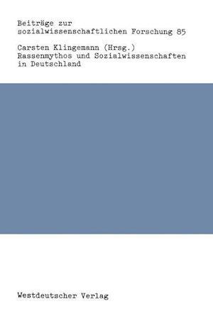 Rassenmythos Und Sozialwissenschaften in Deutschland af Carsten Klingemann