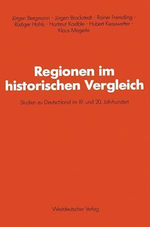Regionen Im Historischen Vergleich af Jurgen Brockstedt, Jurgen Bergmann, Rainer Fremdling