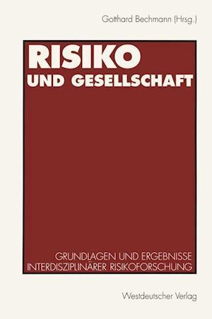 Risiko und Gesellschaft af Gotthard Bechmann