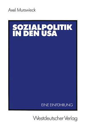 Sozialpolitik in Den USA af Axel Murswieck