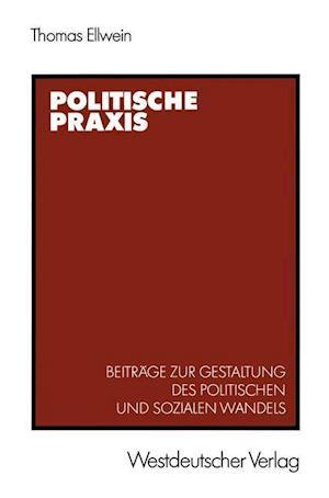 Politische Praxis af Thomas Ellwein