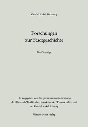 Forschungen Zur Stadtgeschichte af Lothar Gall, Adriaan Vermalst, Adalberto Giovannini