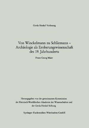 Von Winckelmann Zu Schliemann Archaologie ALS Eroberungswissenschaft Des 19. Jahrhunderts af Franz Georg Maier, Franz Georg Maier