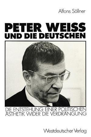 Peter Weiss und die Deutschen af Alfons Sollner