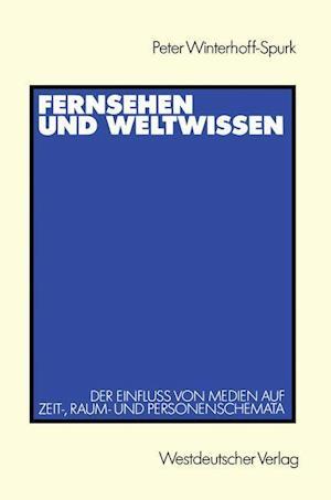 Fernsehen und Weltwissen af Peter Winterhoff-Spurk