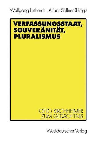 Verfassungsstaat, Souveranitat, Pluralismus af Wolfgang Luthardt