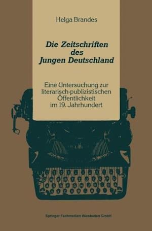 Die Zeitschriften Des Jungen Deutschland af Helga Brandes, Helga Brandes