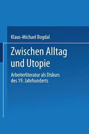 Zwischen Alltag Und Utopie af Klaus-Michael Bogdal, Klaus-Michael Bogdal