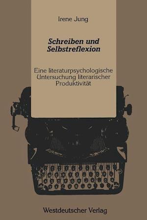 Schreiben und Selbstreflexion af Irene Jung