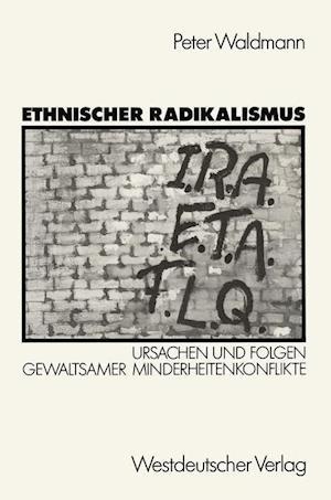 Ethnischer Radikalismus af Peter Waldmann
