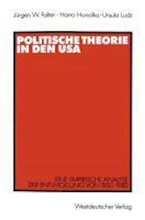 Politische Theorie in Den USA af Harro Honolka, Jurgen W. Falter, Jeurgen W. Falter
