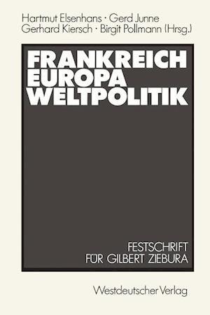 Frankreich - Europa - Weltpolitik af Hartmut Elsenhans