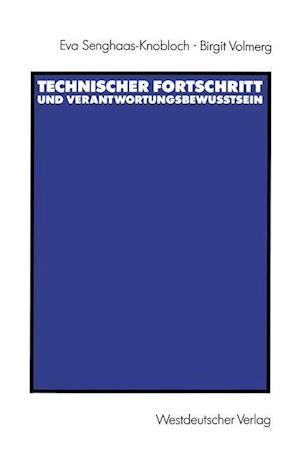 Technischer Fortschritt und Verantwortungsbewusstsein af Eva Senghaas-Knobloch