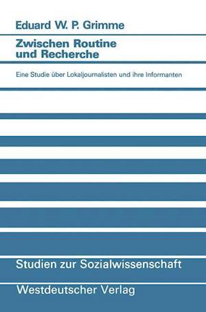 Zwischen Routine Und Recherche af Eduard W. P. Grimme, Eduard W. P. Grimme